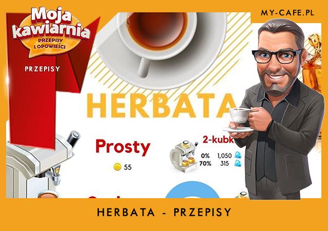 My Cafe przepisy na Herbatę – lista przepisów Moja Kawiarnia HERBATA
