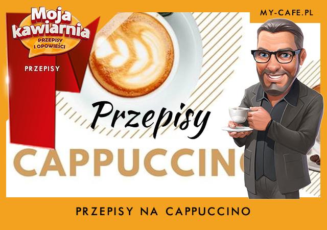 Moja Kawiarnia przepisy na Cappuccino – lista przepisów My Cafe CAPPUCCINO