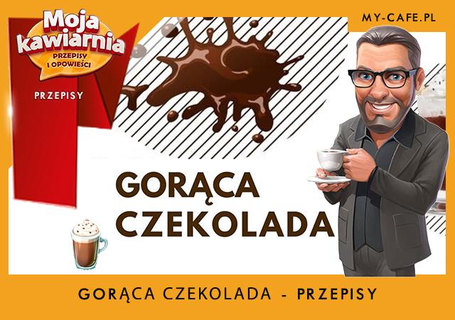 Moja Kawiarnia przepisy na Gorąca Czekolada – lista przepisów My Cafe GORĄCA CZEKOLADA