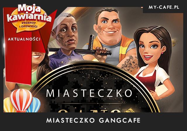 """MIASTECZKO """"GANG CAFE"""""""