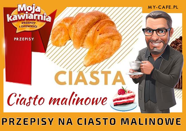 Moja Kawiarnia przepisy na Ciasto malinowe – lista przepisów My Cafe CIASTO MALINOWE