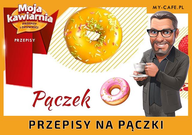 Moja Kawiarnia przepisy na Pączek – lista przepisów My Cafe PĄCZKI