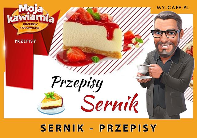 Moja Kawiarnia przepisy na Sernik – lista przepisów My Cafe SERNIK