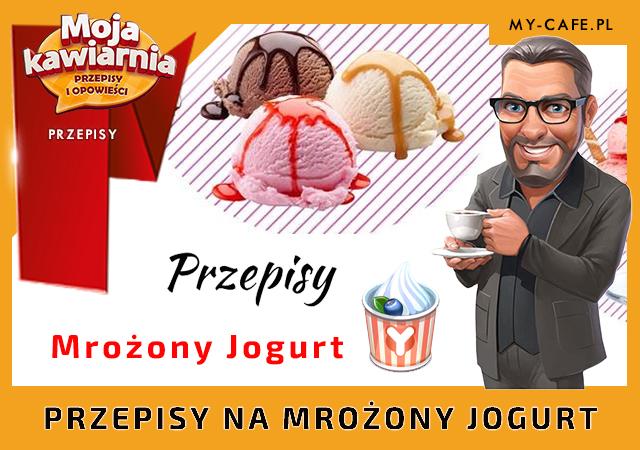 Moja Kawiarnia przepisy na Mrożony jogurt – lista przepisów My Cafe MROŻONY JOGURT