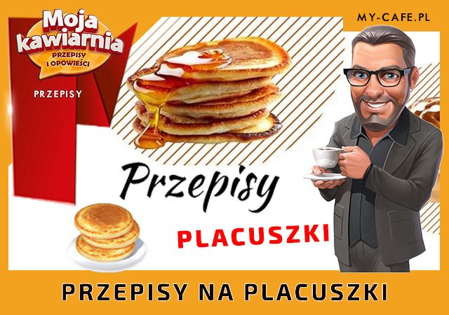 Moja Kawiarnia przepisy na Placuszki – lista przepisów My Cafe PLACUSZKI