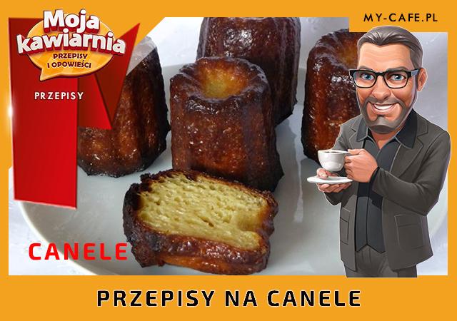 Moja Kawiarnia przepisy na Canele – lista przepisów My Cafe CANELE
