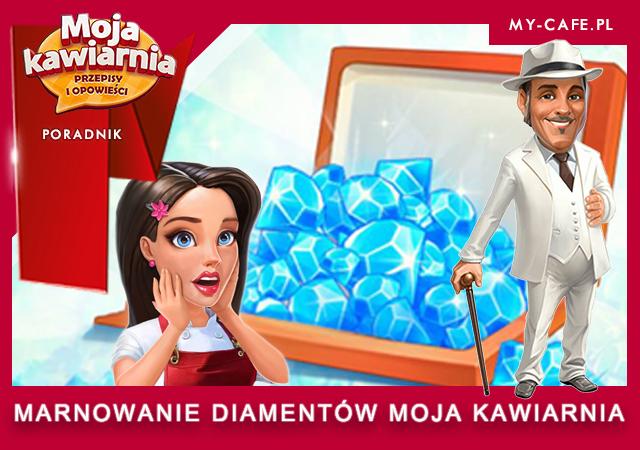Sposoby na marnowanie diamentów Moja Kawiarnia – Na co nie wydawać diamentów w My Cafe