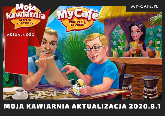 Moja Kawiarnia Aktualizacja 2020.8.1 Afryka w My Cafe – Maks oraz Sezon Kokosowy!