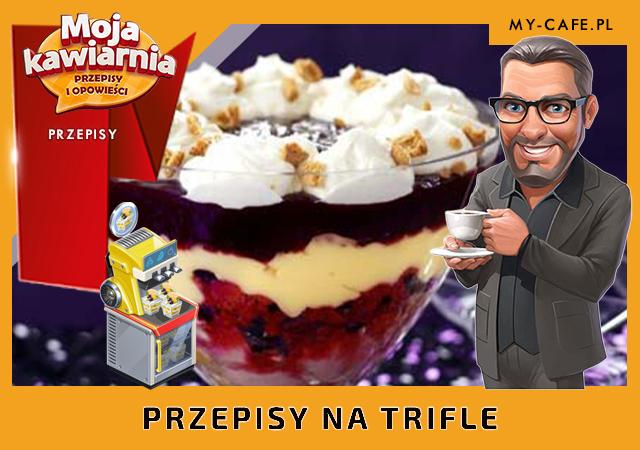 Moja Kawiarnia przepisy Trifle – lista przepisów My Cafe TRIFLE