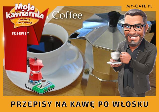 Moja Kawiarnia przepisy Kawa po Włosku – lista przepisów My Cafe KAWA PO WŁOSKU