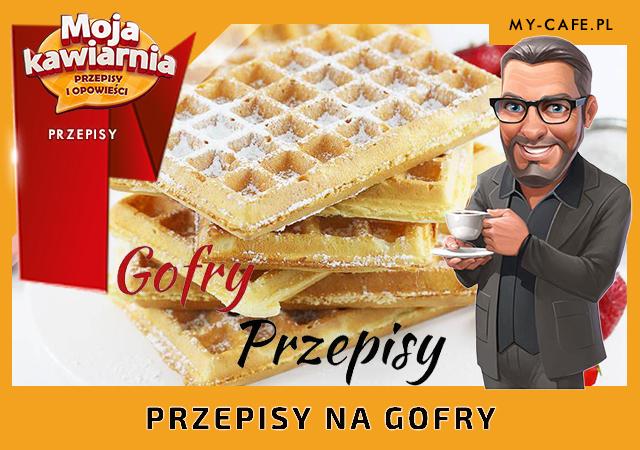 Moja Kawiarnia przepisy Gofry – lista przepisów My Cafe GOFRY