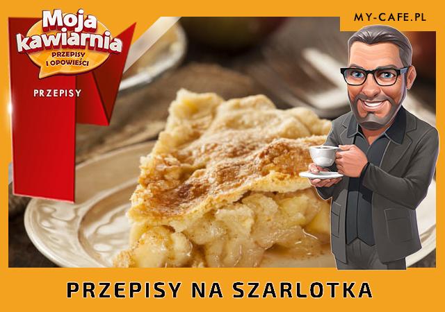 Moja Kawiarnia przepisy Szarlotka – lista przepisów My Cafe SZARLOTKA