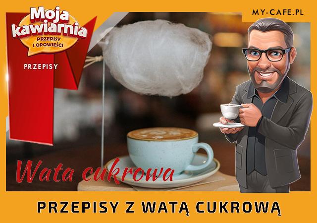 Moja Kawiarnia przepisy Wata cukrowa- lista przepisów My Cafe WATA CUKROWA